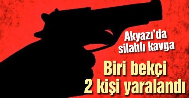 Akyazı'da silahlı kavga!