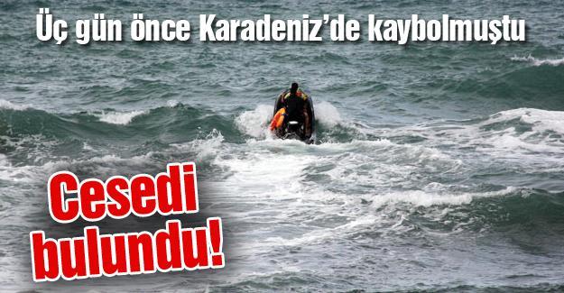 Üç gün önce Karadeniz'de kaybolmuştu! Cesedi bulundu