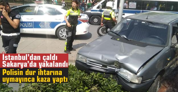 İstanbulda çaldı Sakarya'da yakalandı