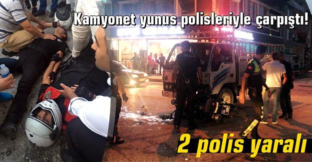 Kamyonet yunus polisleriyle çarpıştı!