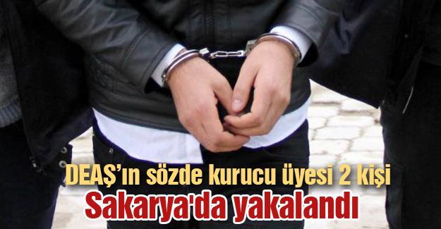 DEAŞ'ın sözde kurucu üyesi 2 kişi Sakarya'da yakalandı