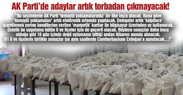 AK Parti'de adaylar artık torbadan çıkmayacak!…