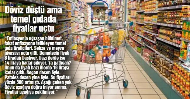 Döviz düştü ama temel gıdada fiyatlar uçtu