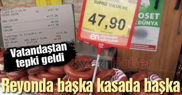 Reyonda başka kasada başka fiyat!