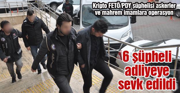 Kripto FETÖ/PDY şüphelisi askerler ve mahrem imamlara operasyon