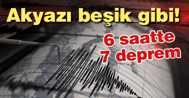 Akyazı beşik gibi! 6 saatte 7 deprem