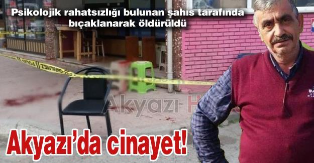 Akyazı'da cinayet!