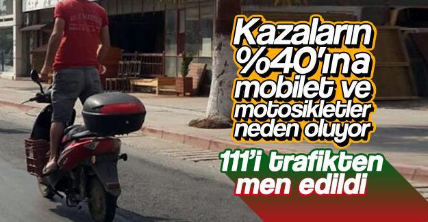 111 mobilet ve motosiklet trafikten men edildi
