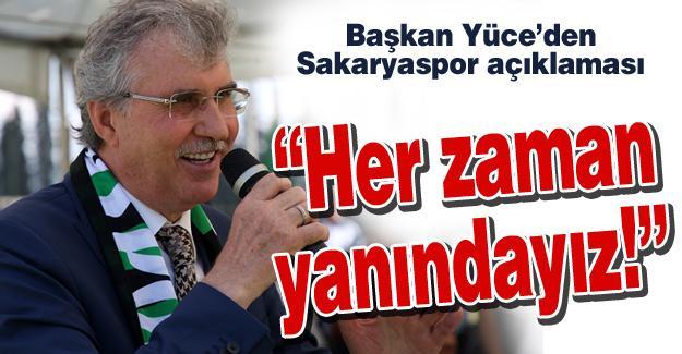 Başkan Yüce'den Sakaryaspor açıklaması