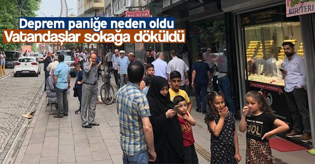 Vatandaşlar paniğe kapılarak sokağa döküldü
