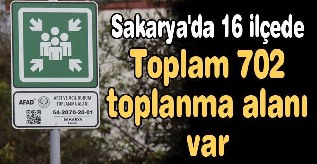 Sakarya'da 16 ilçede 702 toplanma alanı var!
