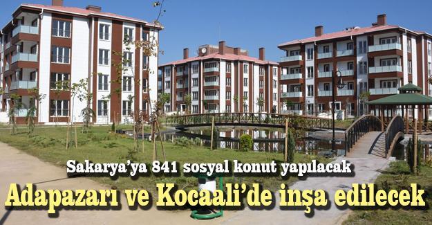 Sakarya'ya 841 sosyal konut yapılacak