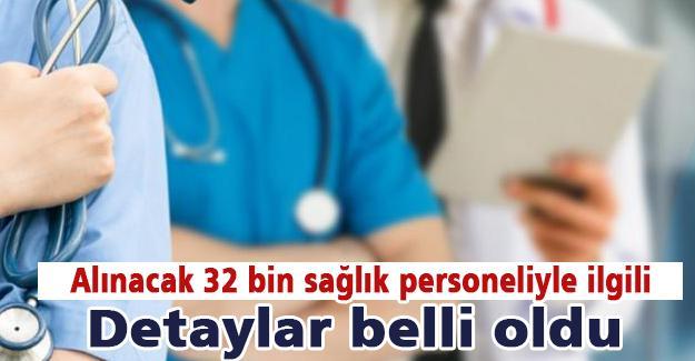 Alınacak 32 bin sağlık personeliyle iligili detaylar belli oldu