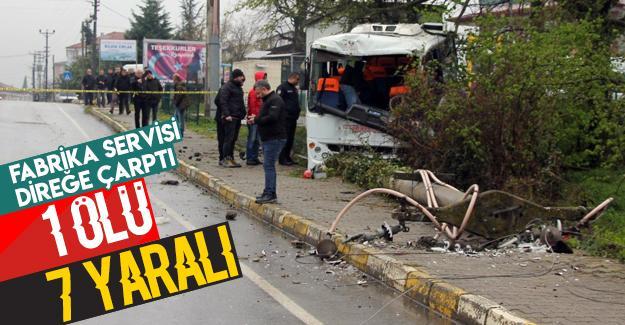 Fabrika servisi direğe çarptı: 1 ölü 7 yaralı