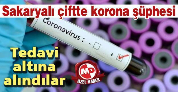 Sakaryalı çiftte koronavirüs şüphesi!