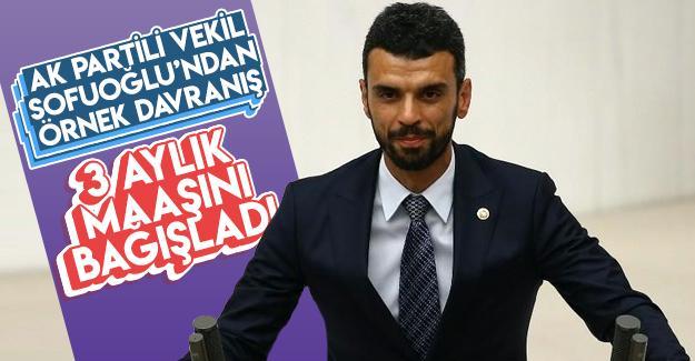 Sofuoğlu 3 aylık vekil maaşını bağışladı