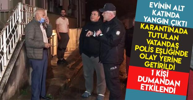 Karantinadan polis eşliğinde olay yerine getirildiler