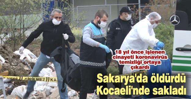 Sakarya'da öldürdü! Kocaeli'nde sakladı