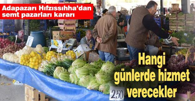 Adapazarı Hıfzıssıhha'dan semt pazarları kararı
