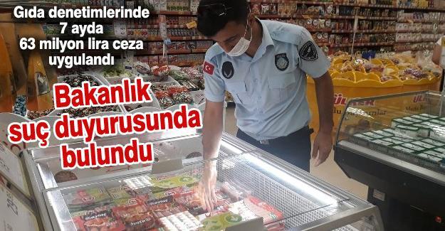 Gıda denetimlerinde 7 ayda 63 milyon lira ceza uygulandı