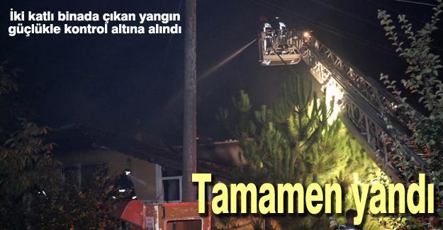 İki katlı binada çıkan yangın güçlükle kontrol altına alındı