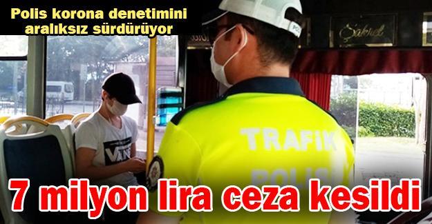 7 milyon lira ceza kesildi!