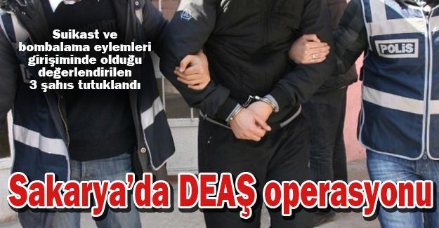 Sakarya'da DEAŞ operasyonu