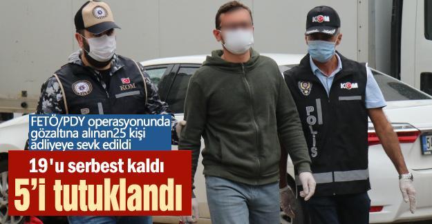 19'u serbest kaldı 5 kişi tutuklandı