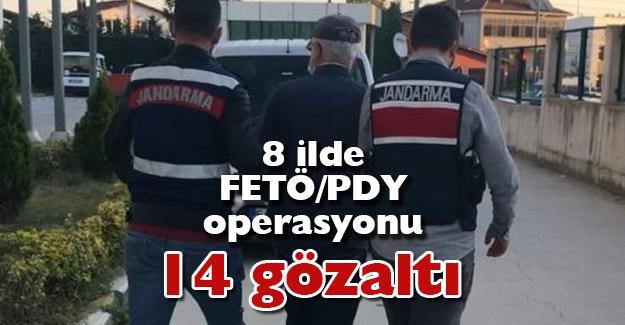 8 ilde FETÖ/PDY operasyonu! 14 gözaltı