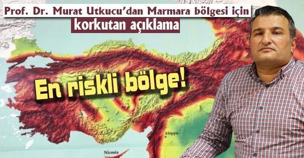 Prof. Dr. Murat Utkucu'dan Marmara bölgesi için korkutan açıklama!