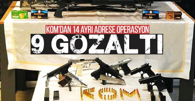 KOM'dan 14 ayrı adrese operasyon