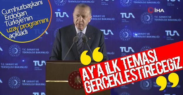 Cumhurbaşkanı Erdoğan Türkiye'nin uzay programını açıkladı