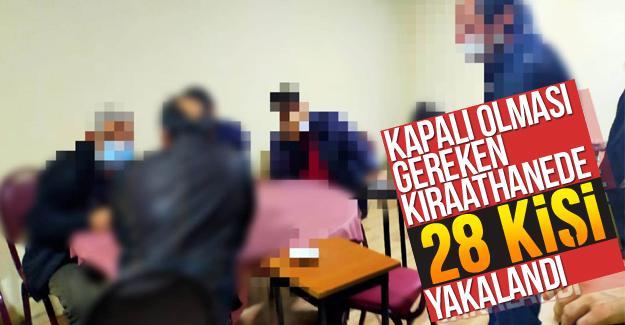 Kapalı olması gereken kıraathanede 28 kişi yakalandı
