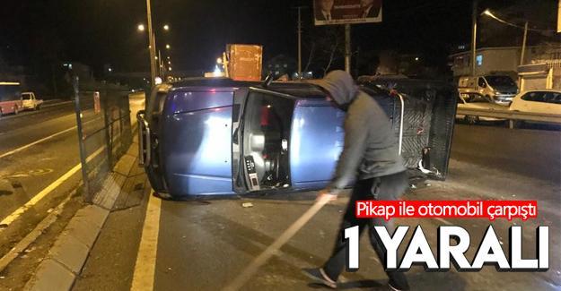Pikap ile otomobil çarpıştı: 1 yaralı