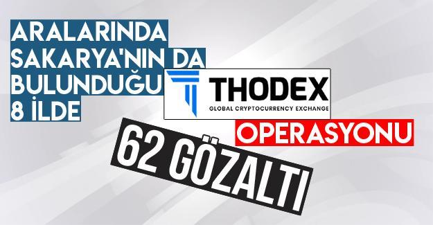 8 ilde Thodex operasyonu