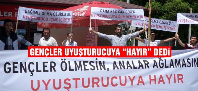 """GENÇLER UYUŞTURUCUYA """"HAYIR"""" DEDİ"""