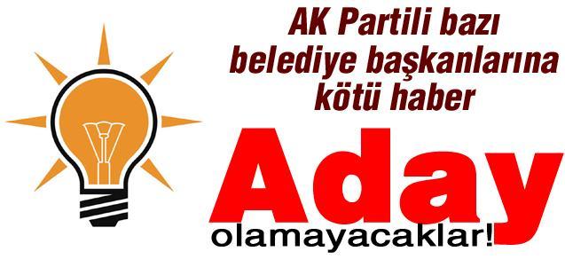 AK Partili bazı belediye başkanlarına kötü haber