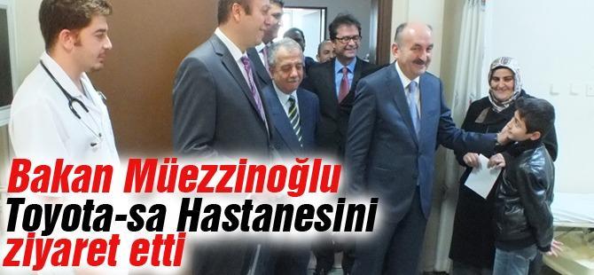 Bakan Müezzinoğlu Toyota-sa Hastanesini ziyaret etti