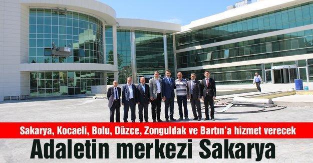Adaletin merkezi Sakarya
