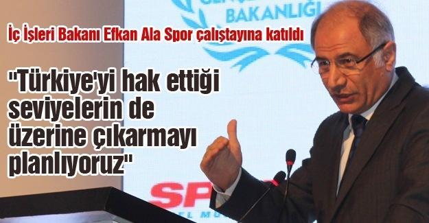 İç İşleri Bakanı Efkan Ala Spor çalıştayına katıldı