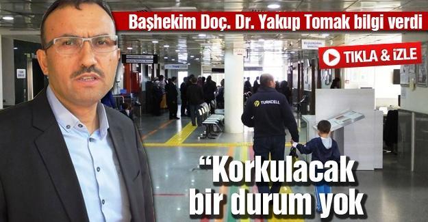 Başhekim Doç. Dr. Yakup Tomak bilgi verdi