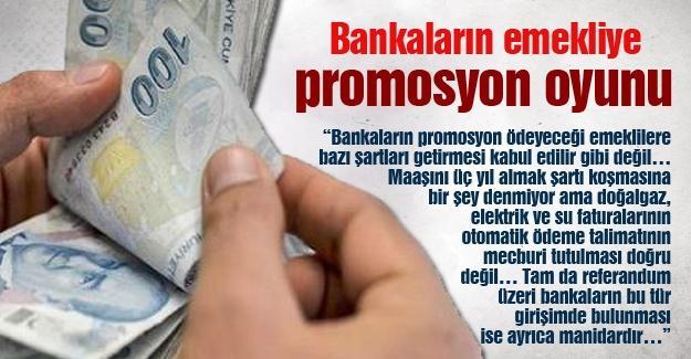 Bankaların emekliye promosyon oyunu