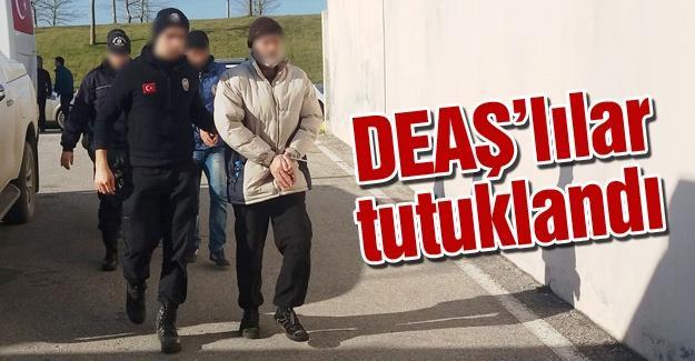 DEAŞ'lılar tutuklandı