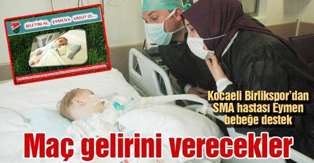Kocaeli Birlikspor'dan SMA hastası Eymen bebeğe destek