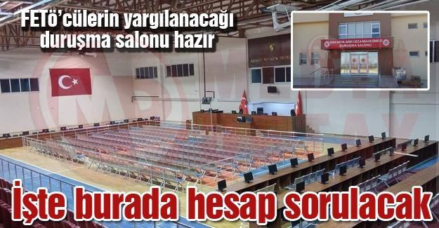 FETÖ'cülerin yargılanacağı duruşma salonu hazır