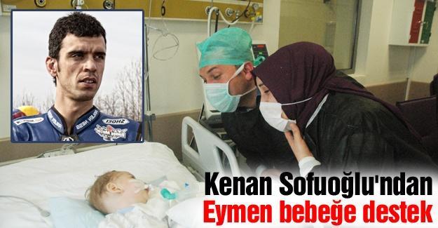 Kenan Sofuoğlu'ndan Eymen bebeğe destek