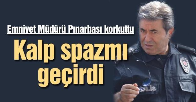 Emniyet Müdürü Pınarbaşı korkuttu