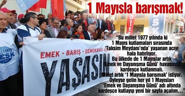 1 Mayısla barışmak!…
