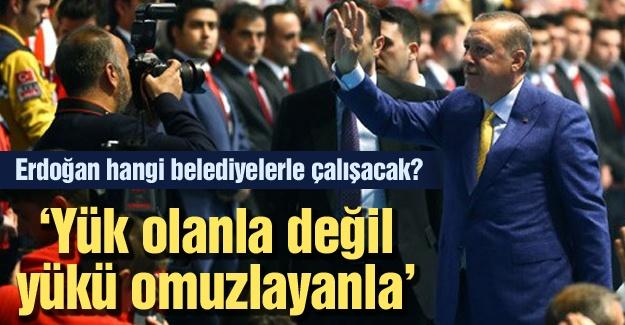 Erdoğan hangi belediyelerle çalışacak?