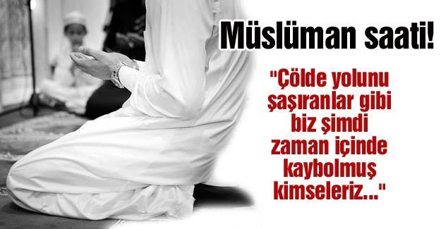 Müslüman saati!